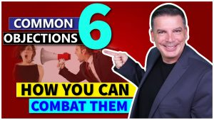 6 Common Objections & How You Can Combat Them
