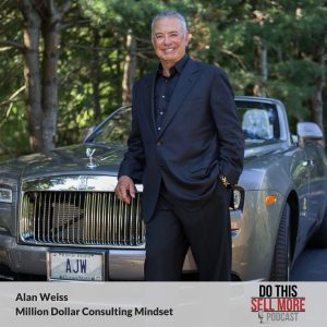 Alan Weiss Do This Sell More Thumbnail