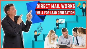Direct Mail Works Well for Lead Generation