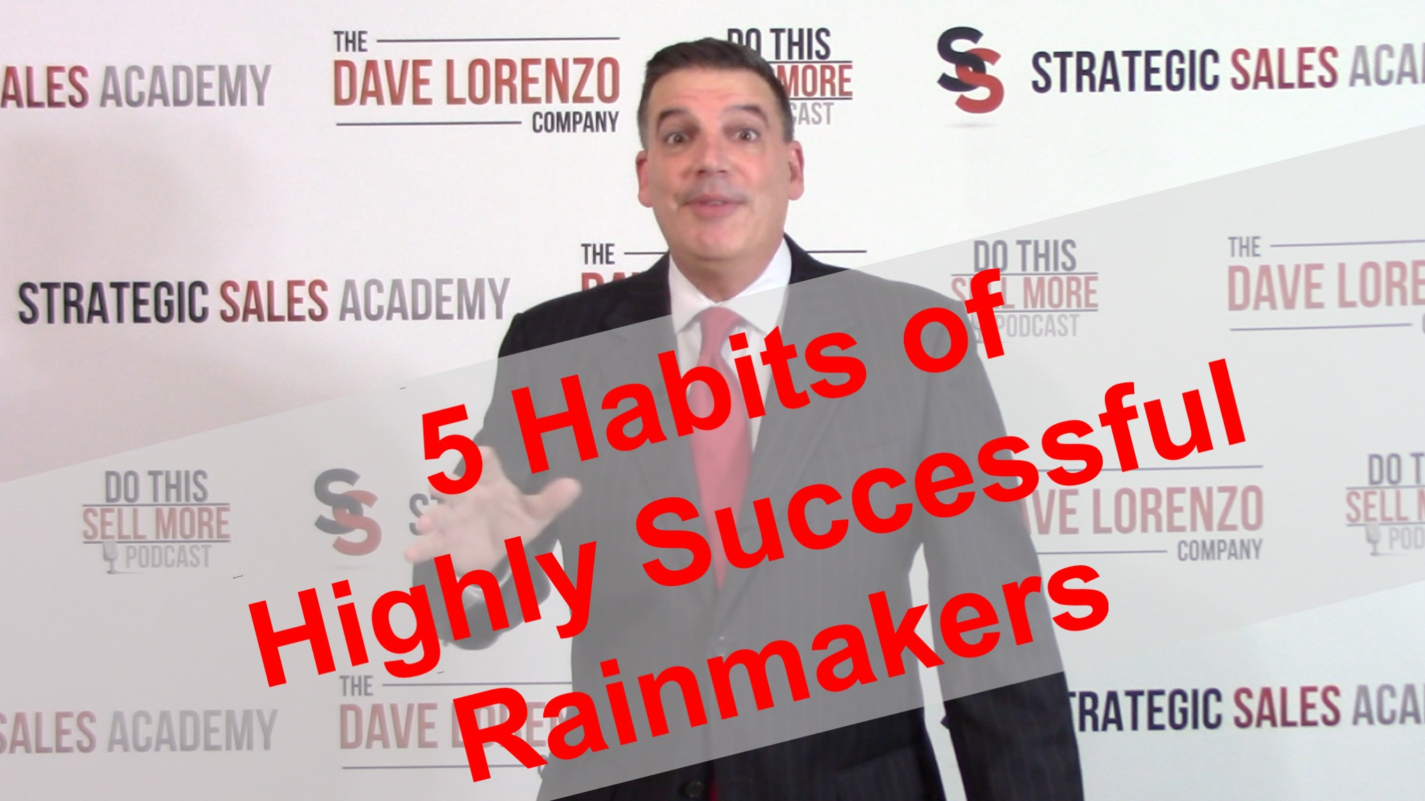 Five Sales Habits of Successful Rainmakers - The Dave Lorenzo Company