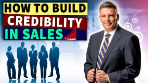 How To Build Credibility In Sales