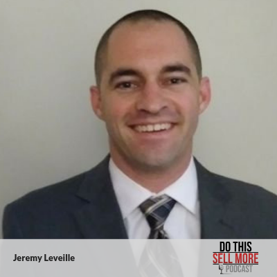 Jeremy Leveille Do This Sell More
