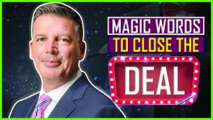 Magic Words To Close The Deal