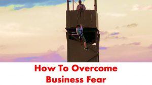 Overcome Fear in Sales