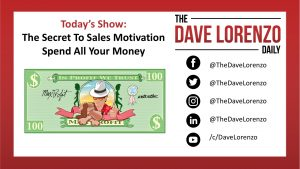 Sales Motivation Secret Spend All Your Money
