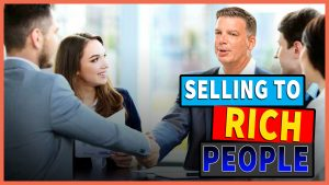Selling To Rich People