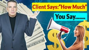 client says how much you say.......