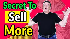 secret to sell more