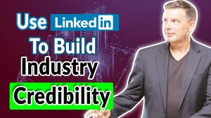Use LinkedIn To Build Credibility